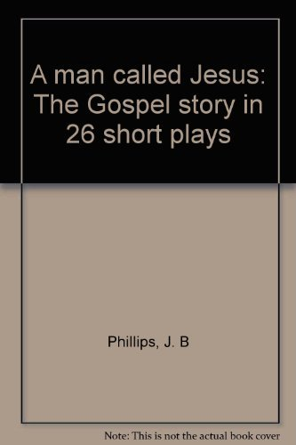9780006251934: A Man Called Jesus: The Gospel Story in 26 Short Plays