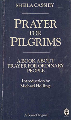 9780006254195: Prayer for Pilgrims: A Book About Prayer for Ordinary People
