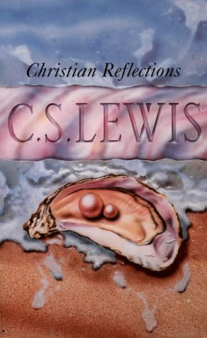 Christian Reflections.: Lewis, C S