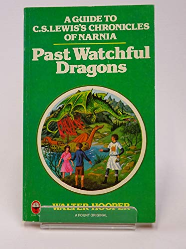 9780006260820: Past Watchful Dragons. A Guide to C. S. Lewis's Chronicles of Narnia