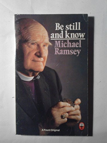 9780006263500: BE STILL AND KNOW: A STUDY IN THE LIFE OF PRAYER