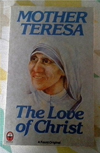 The Love of Christ: Mother Teresa; Mother