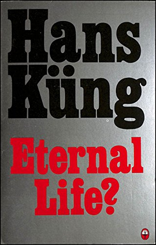 9780006266228: Eternal Life?: Life After Death as a Medical, Philosophical and Theological Problem