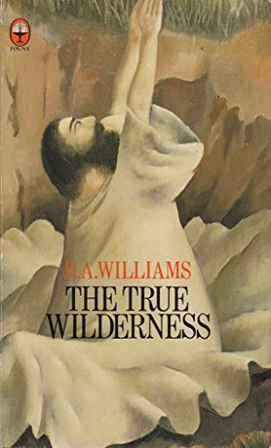 The True Wilderness: A Selection of Addresses (Fount Paperbacks): H.A. WILLIAMS