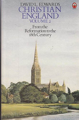 9780006266631: Christian England: From the Reformation to the 18th Century v. 2