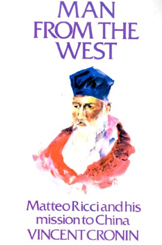 9780006267492: The Wise Man From the West : Matteo Ricci and his Mission to China