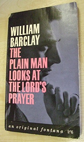 9780006268352: The plain man looks at the Lord's prayer (Fount paperbacks)