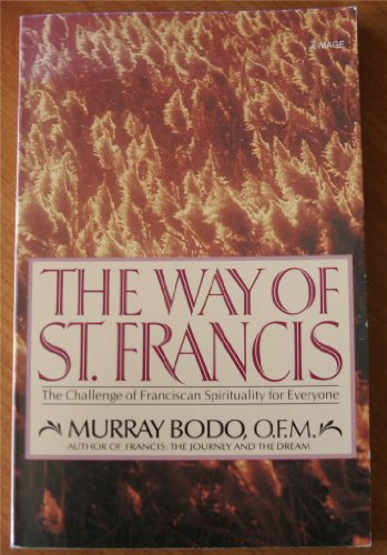 9780006268550: Way of St. Francis : The Challenge of Franciscan Spirituality for Everyone