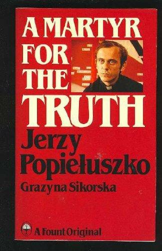 9780006269663: A Martyr for the Truth: Jerzy Popieluszko (Keston book)