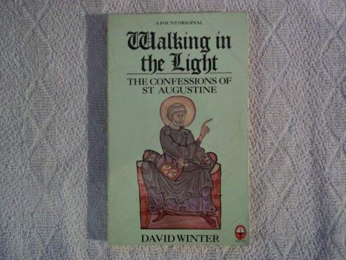 9780006269694: Walking in the Light: Confessions of St.Augustine for the Modern Reader (A Fount original)