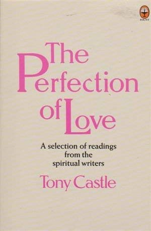 9780006269854: The Perfection of love: An anthology from the spiritual writers (Fount paperbacks)