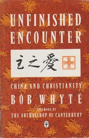 9780006271420: Unfinished Encounter: China and Christianity