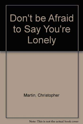 9780006271550: Don't be Afraid to Say You're Lonely