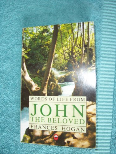Words of Life from John the Beloved: Hogan, Frances