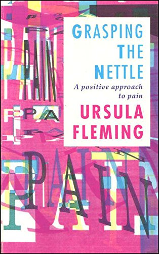 9780006273752: Grasping the Nettle: A Positive Approach to Pain