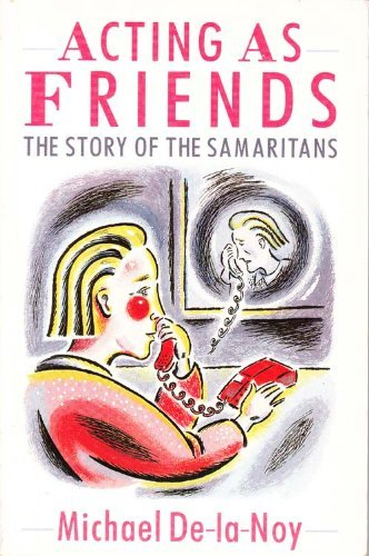 9780006273912: Acting as Friends: Story of the Samaritans