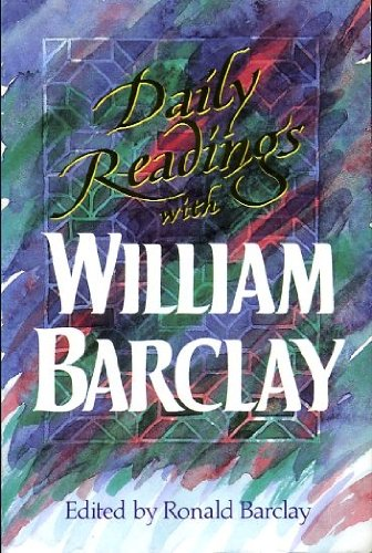 DAILY READINGS WITH WILLIAM BARCLAY edited by Ronald Barclay: BARCLAY William