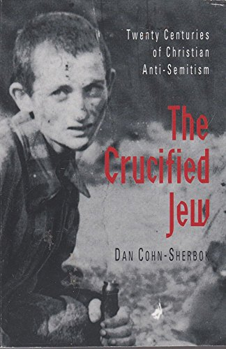 9780006276043: The Crucified Jew: Twenty Centuries of Anti-Semitism