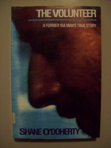 9780006276159: The Volunteer: A Former IRA Man's True Story