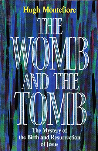 9780006276180: The Womb and the Tomb: Mystery of the Birth and Resurrection of Jesus