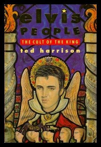 Elvis People: The Cult of the King: Harrison, Ted