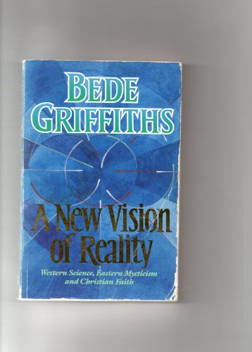 9780006276364: A New Vision of Reality: Western Science, Eastern Mysticism and Christian Faith