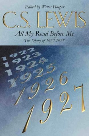 9780006276456: All My Road Before Me: The Diary of 1922-1927: The Diary of C.S.Lewis, 1922-27