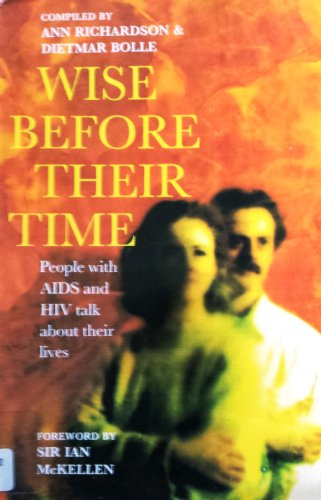 9780006276487: Wise Before Their Time: People With AIDS And HIV Talks About Their Lives