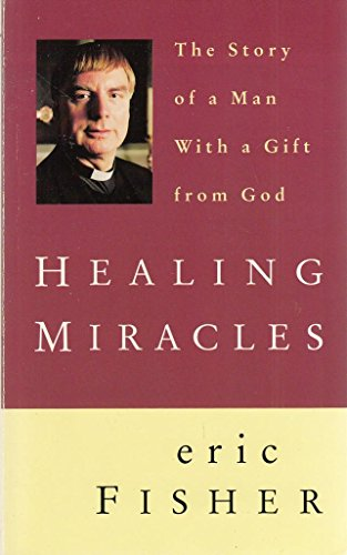 9780006276579: Healing Miracles: The Story of a Man with a Gift from God