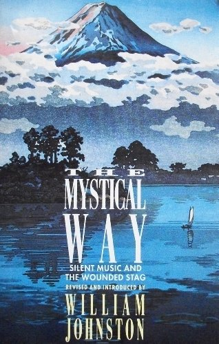 9780006276654: The Mystical Way: Silent Music and The Wounded Stag