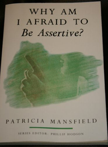9780006276715: Why am I Afraid to be Assertive? (Why am I afraid to? series)