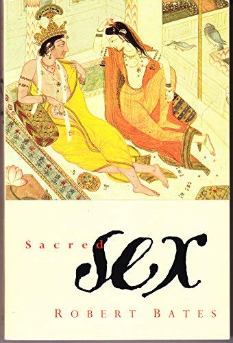 9780006276869: Sacred Sex: Erotic Writings from the Religions of the World