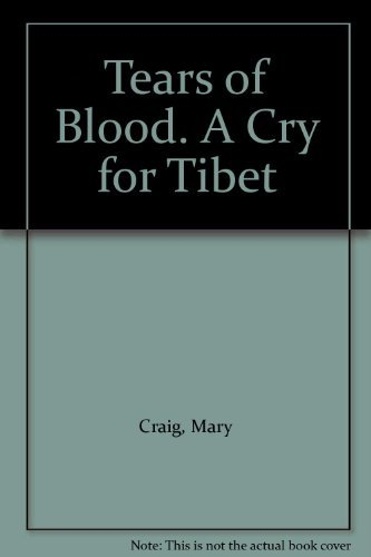 9780006277088: Tears of Blood: Cry for Tibet