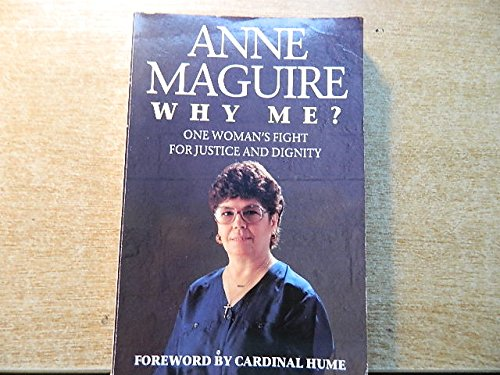Why Me?: One Woman's Fight for Justice: Maguire, Annie; Gallagher,