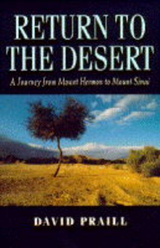 9780006278306: Return to the Desert: Journey from Mount Hermon to Mount Sinai