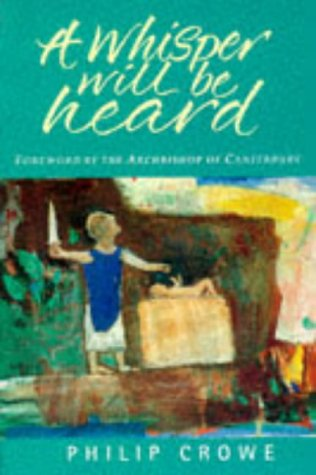 9780006278573: A Whisper Will be Heard (The Archbishop of Canterbury's Lent book)
