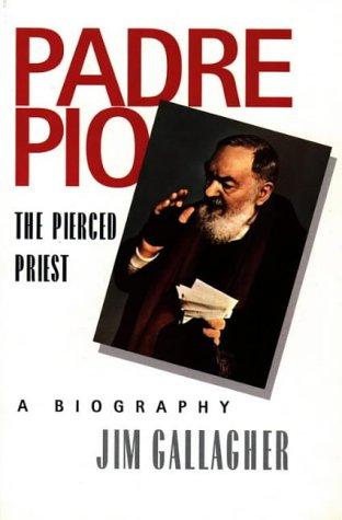 9780006278818: Padre Pio, The Pierced Priest: A Biography
