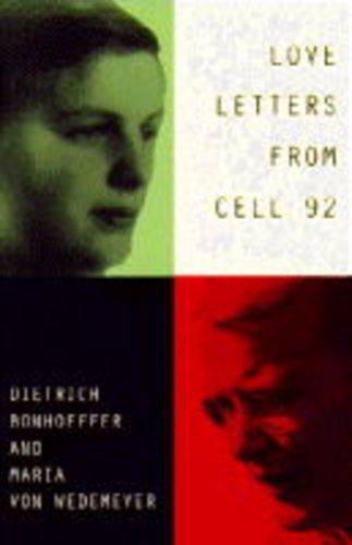 9780006278832: Love Letters from Cell 92: Dietrich Bonhoeffer, Maria von Wedemeyer, 1943-45