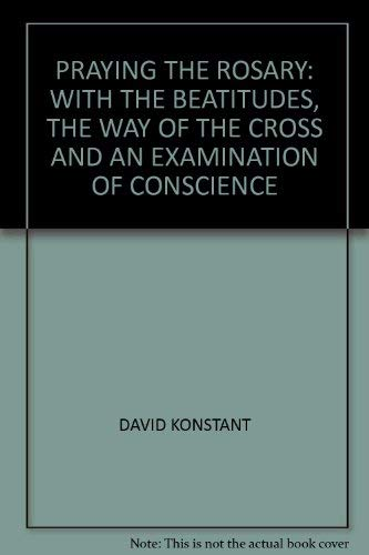 9780006278955: Praying the Rosary: With the Beatitudes, the Way of the Cross and an Examination of Conscience