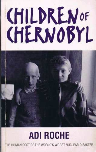 9780006279273: Children of Chernobyl: Human Cost of the World's Worst Nuclear Disaster