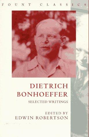 9780006279303: Dietrich Bonhoeffer: Selected Writings (Fount Classics Series)