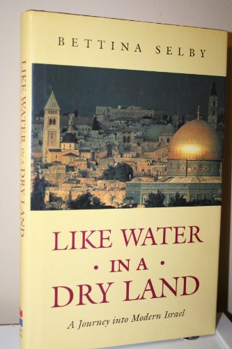 9780006279426: Like Water in a Dry Land: Journey into Modern Israel