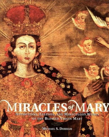9780006279808: Miracles of Mary. Apparitions, Legends, and Miraculous Works of the Blessed Virgin Mary