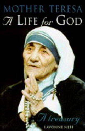 9780006280019: A Life For God: Mother Teresa Treasury