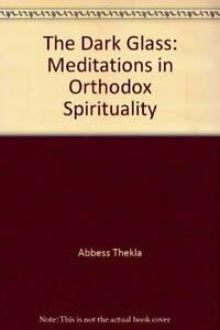 9780006280040: The Dark Glass: Meditations in Orthodox Spirituality