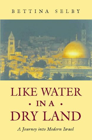 9780006280361: Like Water in a Dry Land: A journey into modern Israel