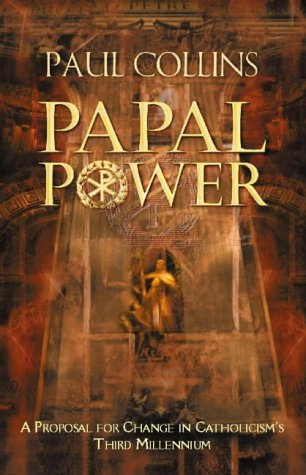 9780006280392: Papal Power: A Proposal for Change in Catholicism's Third Millennium