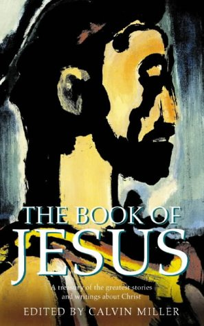 9780006280736: The Book of Jesus: A Treasury of the Greatest Stories and Writings About Christ
