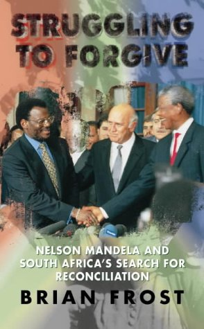 9780006280958: Struggling to Forgive: Nelson Mandela and South Africa's Search for Reconciliation