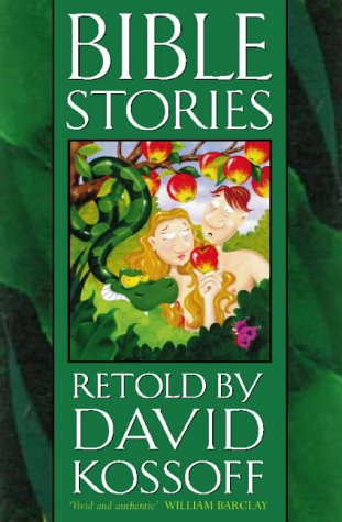 Bible Stories Retold by David Kossoff: Kossoff, David